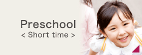 Preschool (Short time)